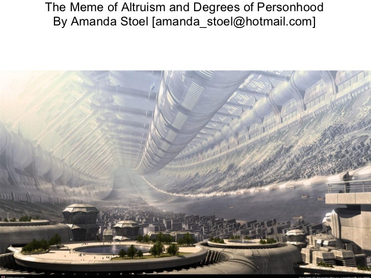 The Meme of Altruism and Degrees of Personhood