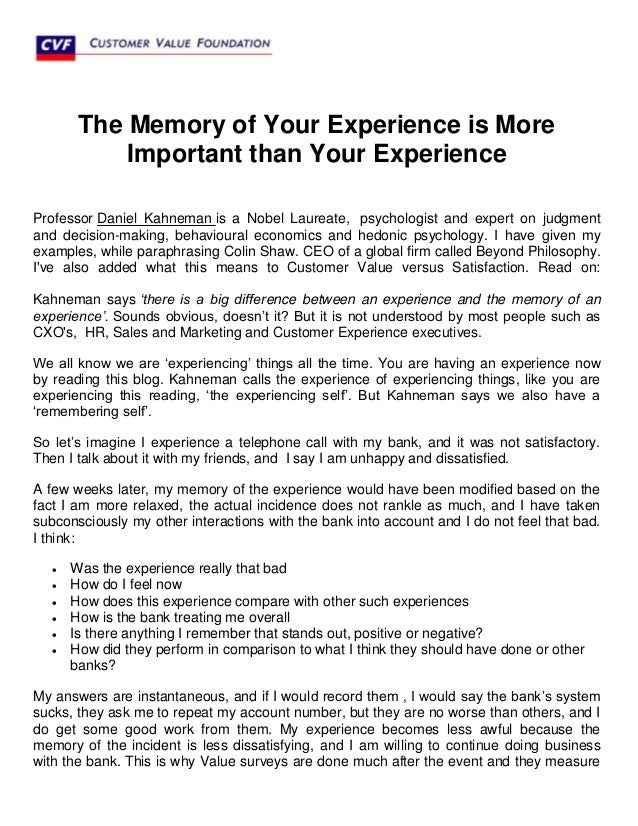 The Memory of Your Experience is MoreImportant than Your ExperienceProfessor Daniel Kahneman is a Nobel Laureate, psycholo...