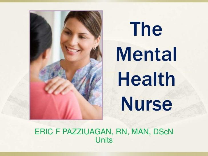 The                  Mental                  Health                  NurseERIC F PAZZIUAGAN, RN, MAN, DScN              Un...