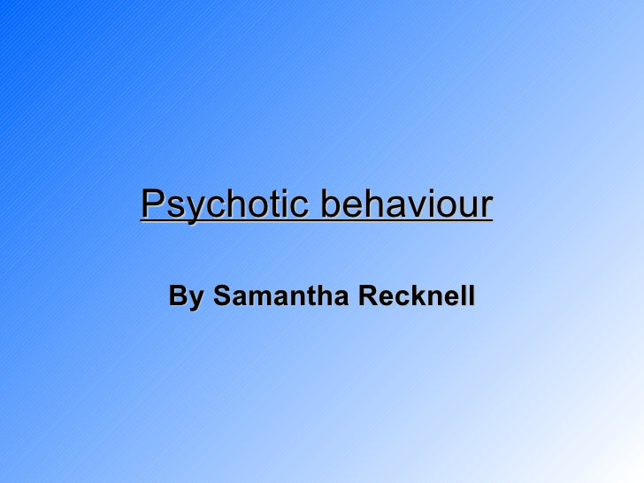 Theme of psychotic behaviour