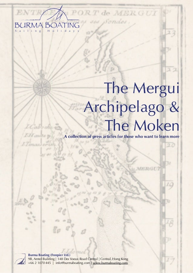 S  a  i  l  i  n  g  H  o  l  i  d  a  y  s  The Mergui Archipelago & The Moken  A collection of press articles for those ...