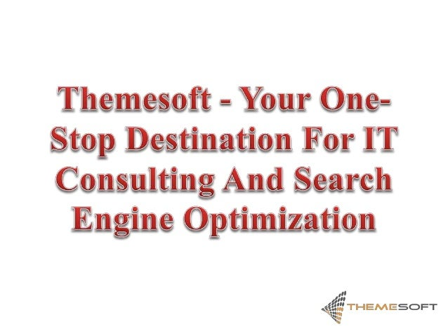 Themesoft - Your One-Stop Destination For IT Consulting And Search Engine Optimization