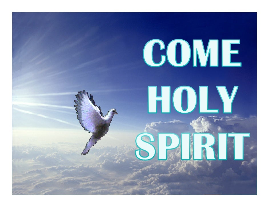 The Holy  Spirit came        at   Pentecost.  He came in      mighty fullness then.