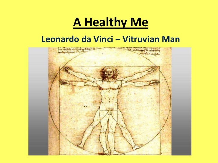 A Healthy Me<br />Leonardo da Vinci – Vitruvian Man<br />