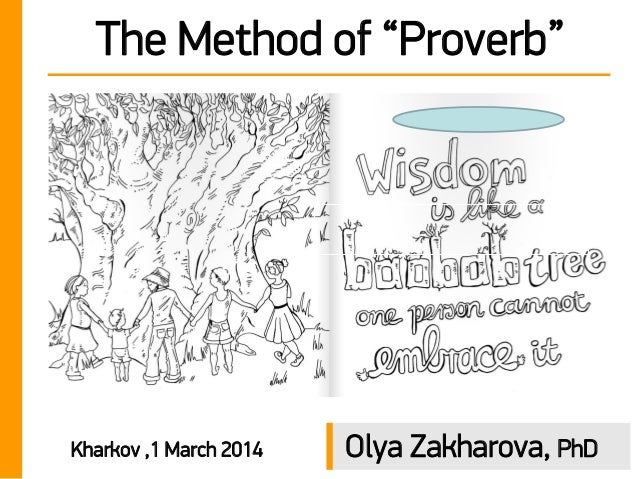 "The Method of ""Proverb""  Kharkov ,1 March 2014  Olya Zakharova, PhD"