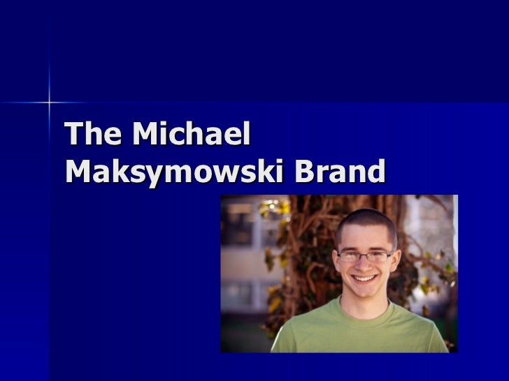 The Michael Maksymowski Brand
