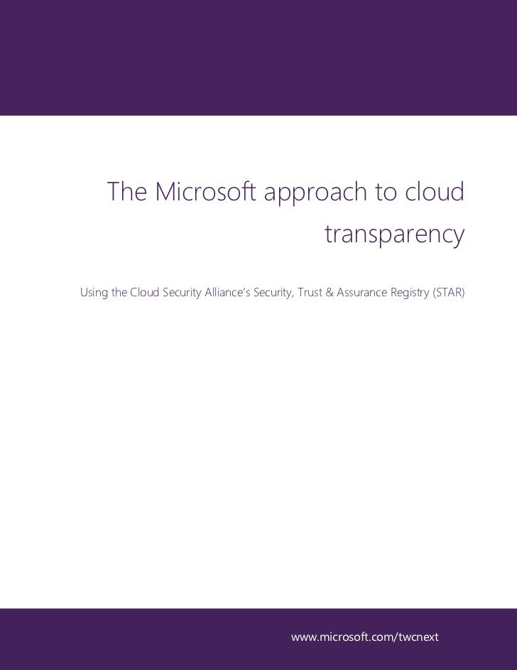 The Microsoft approach to cloud                                                  transparencyUsing the Cloud Security Alli...