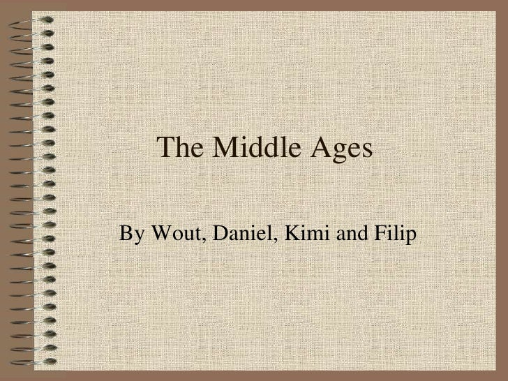 The Middle Ages by Filip, Wout, Kimi, and Daniel