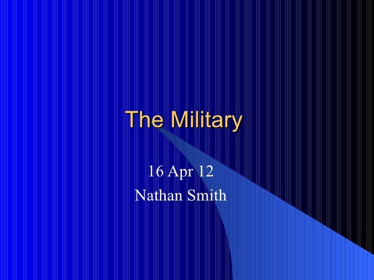 The Military  16 Apr 12 Nathan Smith