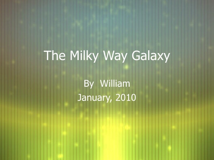 The Milky Way Galaxy By  William January, 2010