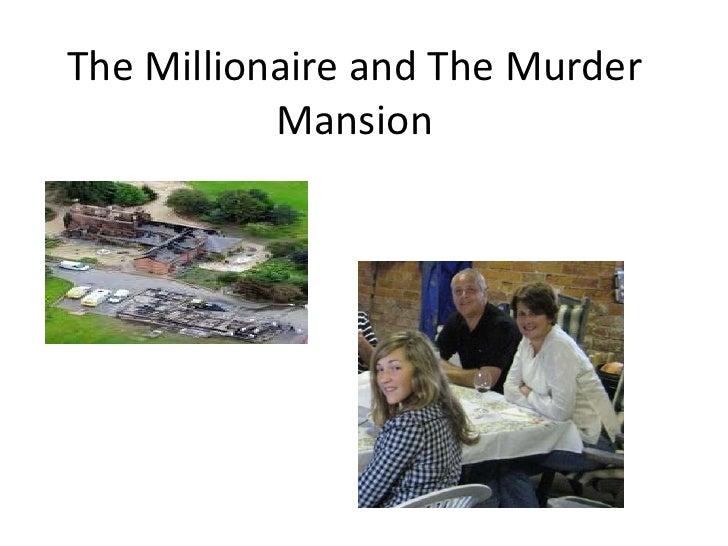 The millionaire and the murder mansion