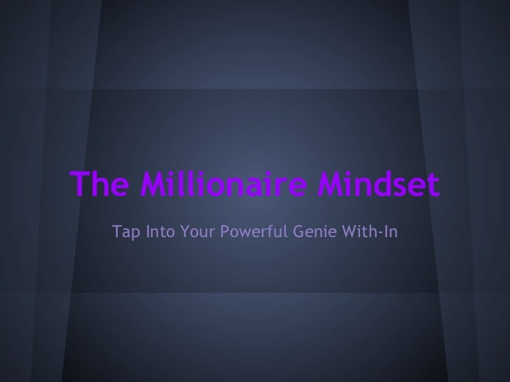 The Millionaire Mindset  Tap Into Your Powerful Genie With-In