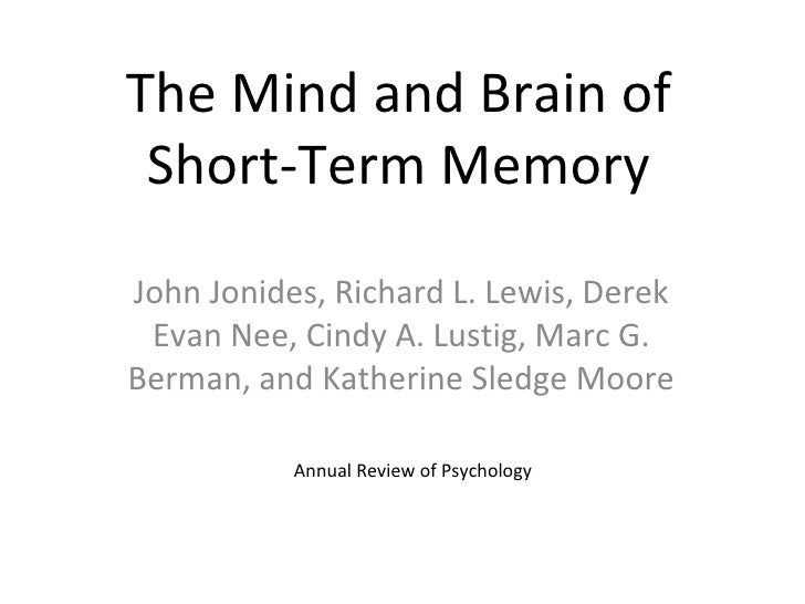 The Mind And Brain Of Short Term Memory