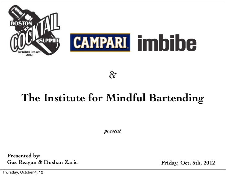 &          The Institute for Mindful Bartending           	                                present  Presented by:  Gaz Rea...