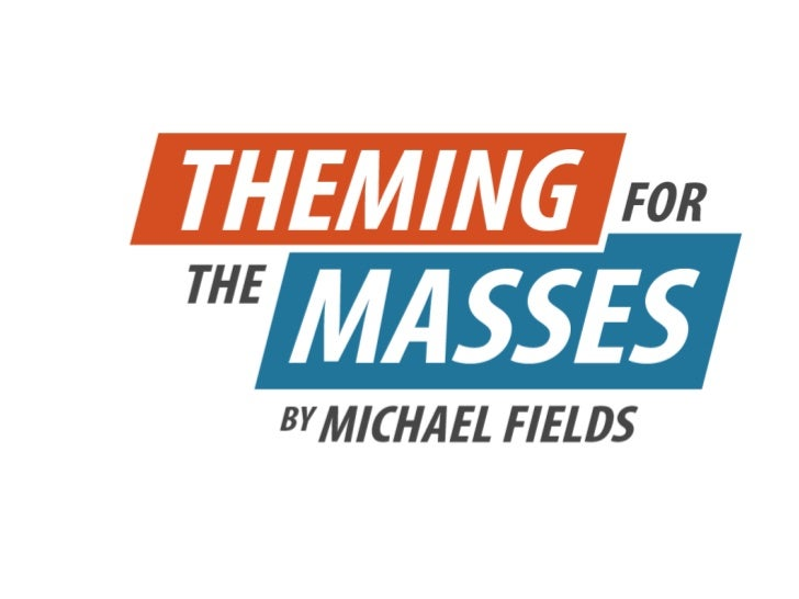 Theming for the Masses