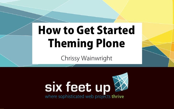 How to Get Started Theming Plone