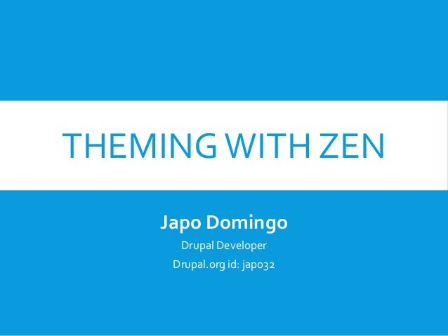 Drupal Camp Manila 2014 - Theming with Zen