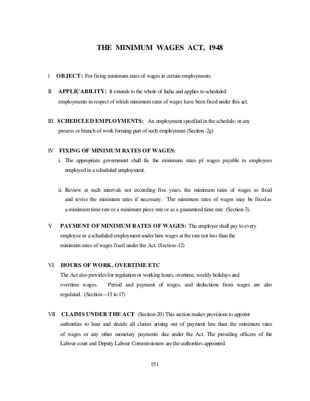 THE MINIMUM WAGES ACT, 1948  I  II  OBJECT: For fixing minimum rates of wages in certain employments. APPLICABILITY: It ex...
