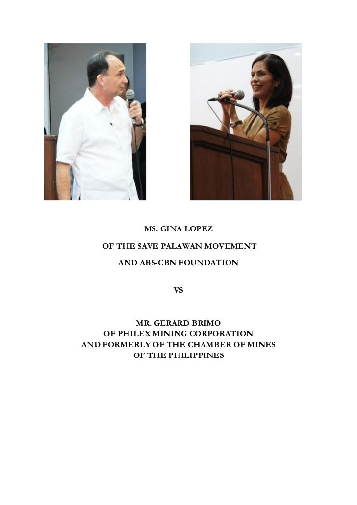 MS. GINA LOPEZ   OF THE SAVE PALAWAN MOVEMENT      AND ABS-CBN FOUNDATION                 VS          MR. GERARD BRIMO    ...