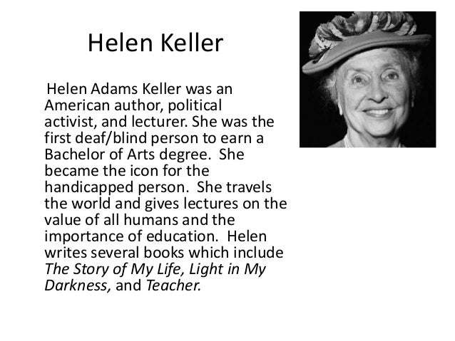 a history of hellen adams keller and her literary career Helen keller essay hellen keller - 358 words nana hawa bagigah mrshaaris aujour'hui est le onze novembre 2012 veterans day veterans day is.