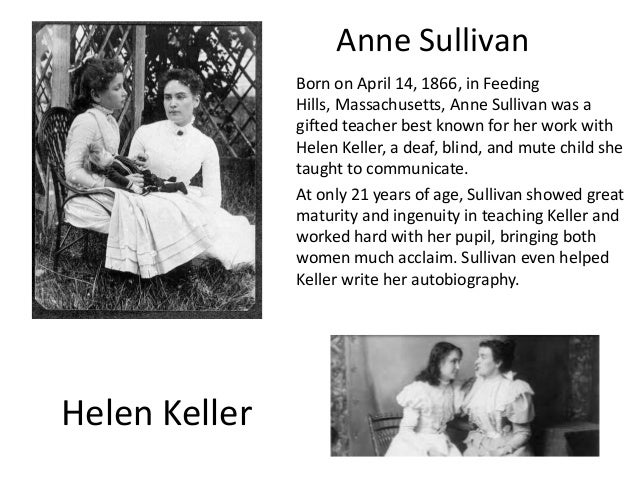 annie sullivan philosophy The first biography to unearth the fascinating relationship between anne sullivan macy and helen keller after many years, historian and helen keller expert kim nielsen realized that she, along with other historians and biographers, had failed anne sullivan macy while macy is remembered primarily as.