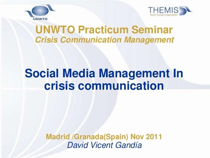 UNWTO Practicum Seminar Crisis Communication ManagementSocial Media Management In   crisis communication   Madrid /Granada...