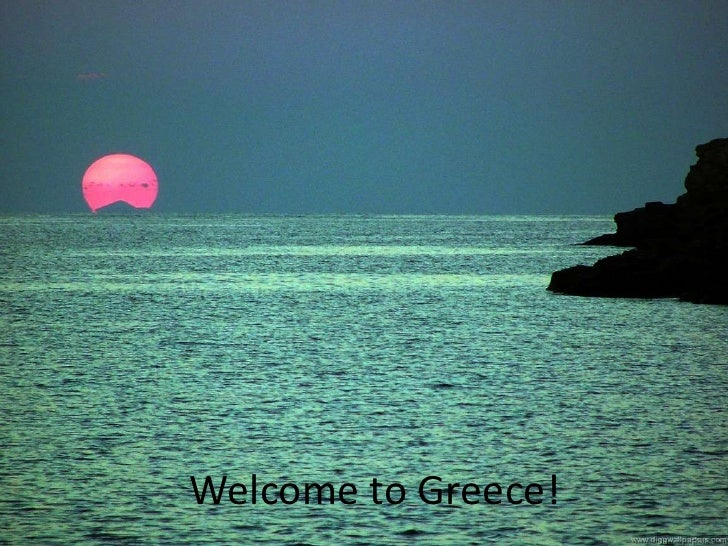Welcome to Greece!<br />