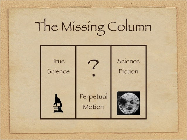 the missing column true science perpetual motion science fiction 8