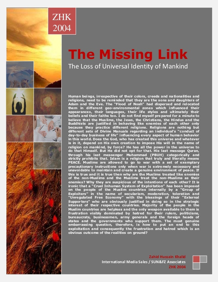 ZHK2004   The Missing Link   The Loss of Universal Identity of Mankind   Human beings, irrespective of their colors, creed...