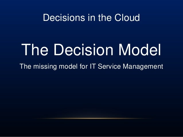 Decisions in the CloudThe Decision ModelThe missing model for IT Service Management
