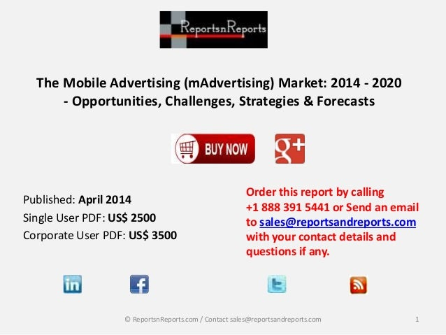 The Mobile Advertising (mAdvertising) Market: 2014 - 2020 - Opportunities, Challenges, Strategies & Forecasts Order this r...