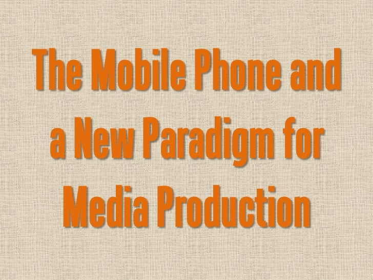 The Mobile Phone and a New Paradigm for Missional Media Production