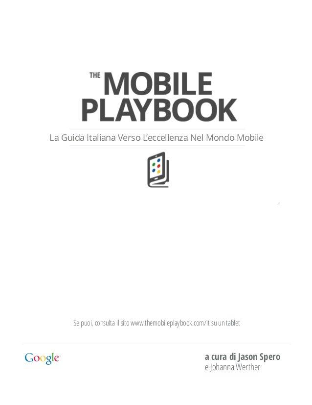 La Guida Italiana Verso L'eccellenza Nel Mondo Mobile     Se puoi, consulta il sito www.themobileplaybook.com/it su un tab...