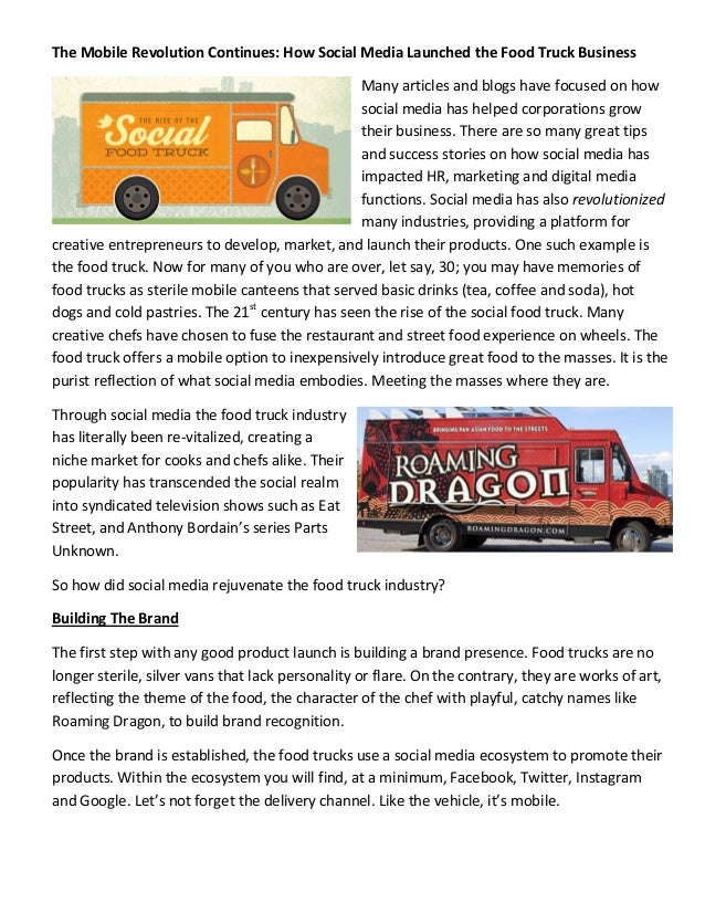 The Mobile Revolution Continues: How Social Media Launched the Food Truck Business Many articles and blogs have focused on...