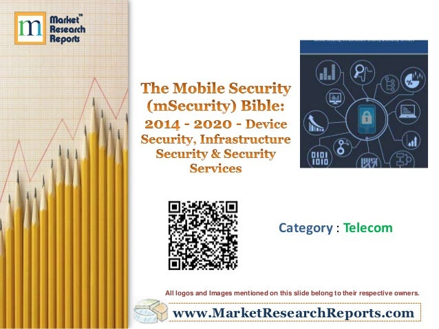 The Mobile Security (mSecurity) Bible: 2014 - 2020 - Device Security, Infrastructure Security & Security Services
