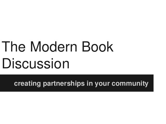 The Modern Book Discussion creating partnerships in your community