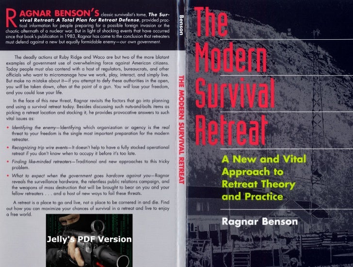 The Modern Survival Retreat   A New And Vital Approach To Retreat Theory And Practice   Ragnar Benson   Paladin Press