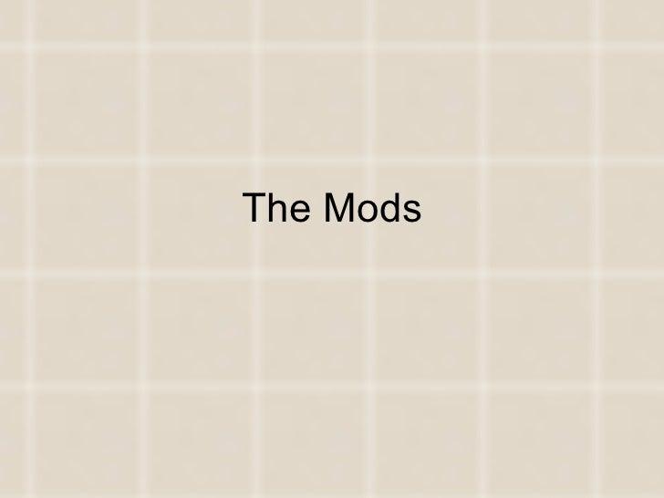 The Mods
