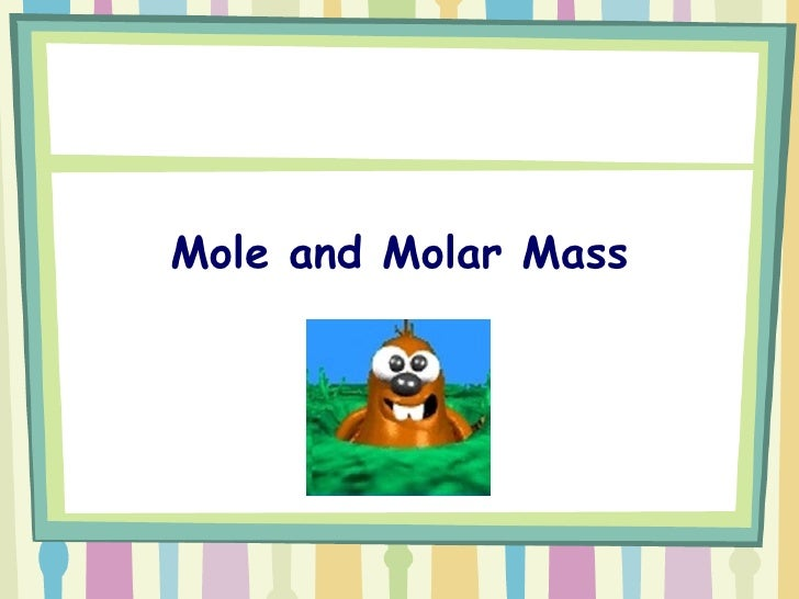 The Mole   Mole And Molar Masses