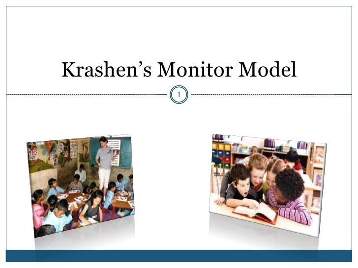 Krashen's Monitor Model           1