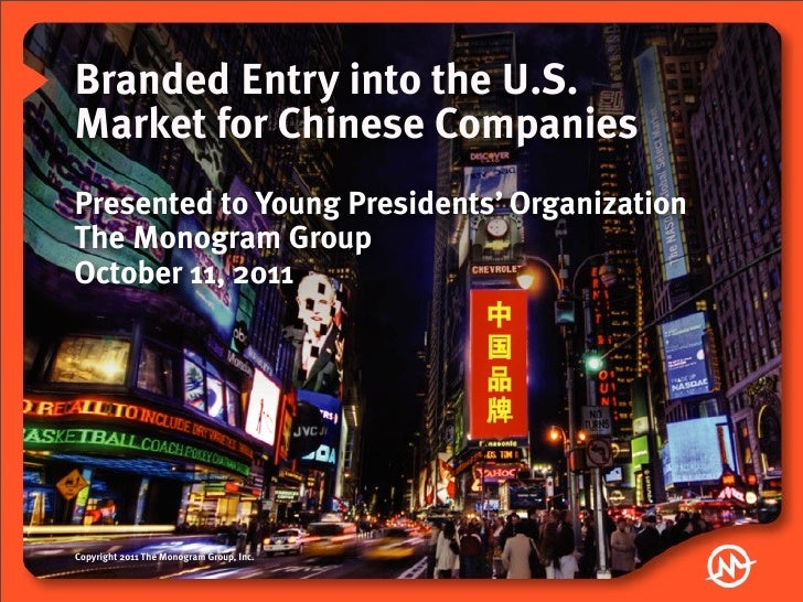 The monogram group   branded entry into the us market for chinese c ompanies