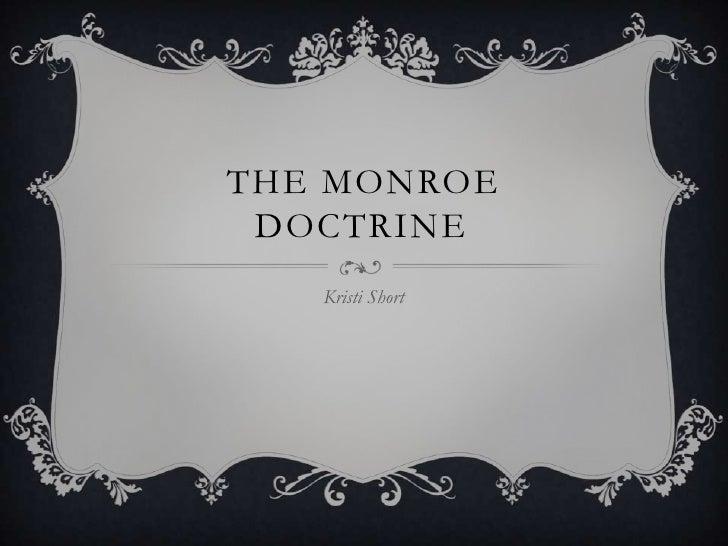 THE MONROE DOCTRINE   Kristi Short