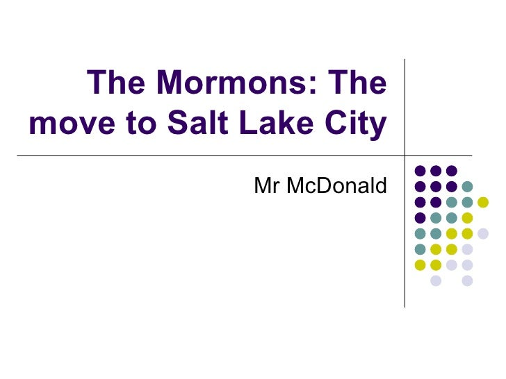 The Mormons: The move to Salt Lake City Mr McDonald