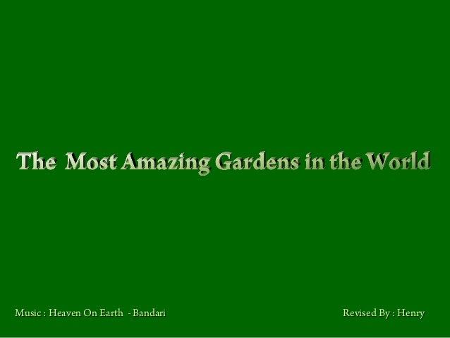 Os mais incríveis jardins
