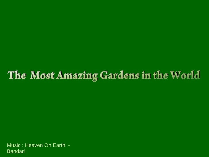 The most amazing garden in the world