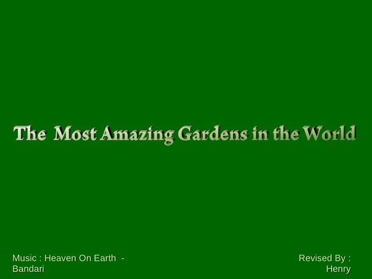 The mostamazinggardenintheworld
