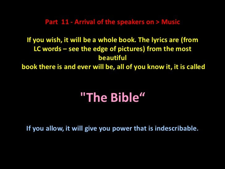 Part 11 - Arrival of the speakers on > Music If you wish, it will be a whole book. The lyrics are (from    LC words – see ...