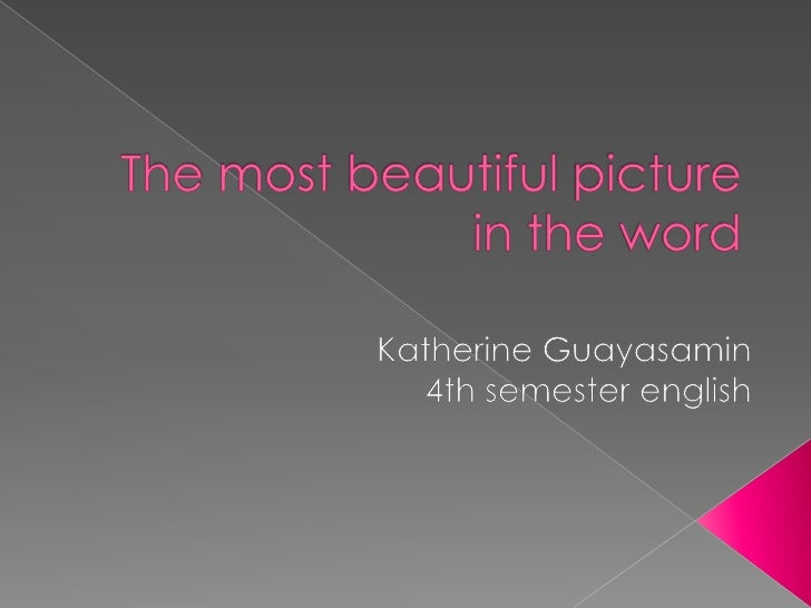 The most beautiful picture in the word by katherine guayasamin