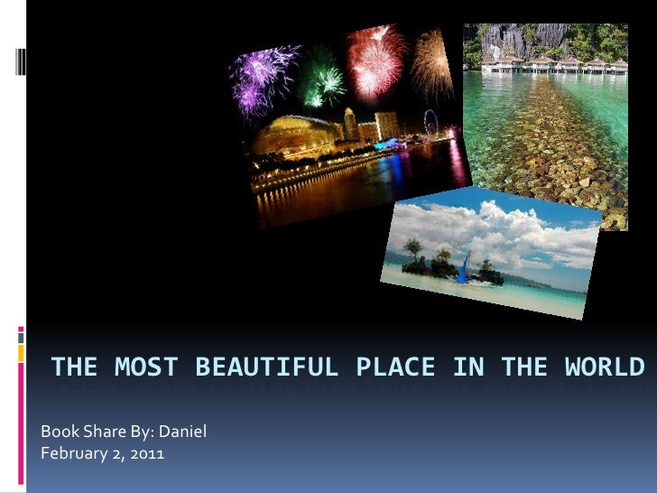 The Most Beautiful Place In The World 2