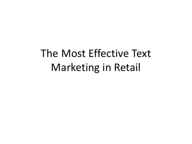 The Most Effective Text Marketing in Retail<br />